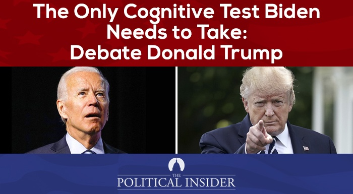 The Only Cognitive Test Biden Needs to Take: Debate Trump | The Union  Journal